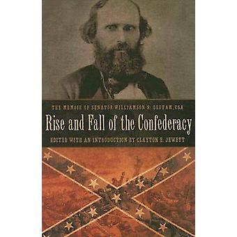 Rise and Fall of the Confederacy - The Memoir of Senator Williamson S.