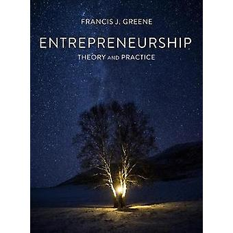 Entrepreneurship Theory and Practice by Francis J. Greene - 978113758