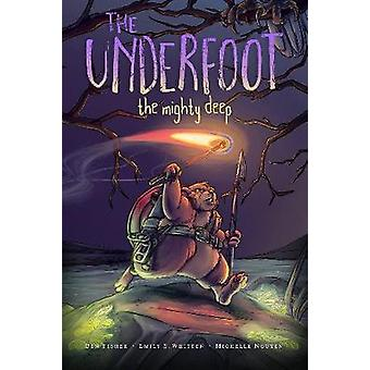 The Underfoot Vol. 1 - The Mighty Deep by Ben Fisher - 9781549302893 B