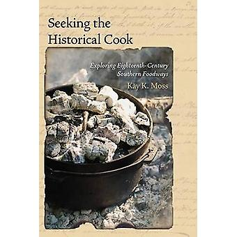 Seeking the Historical Cook - Exploring Eighteenth-Century Southern Fo