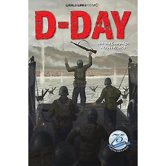 D-Day and the Campaign Across France by Jay Wertz - 9781732631519 Book
