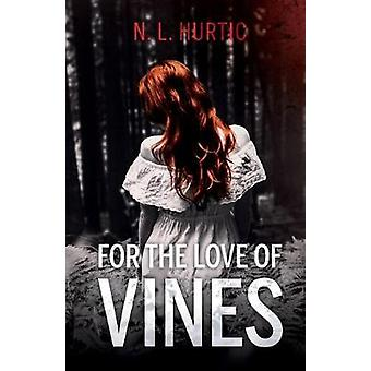 For the Love of Vines by N. L. Hurtic - 9781838591021 Book