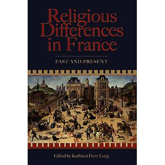 Religious Differences in France - Past and Present by Kathleen Long -