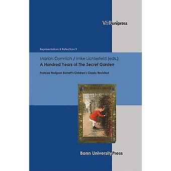 A Hundred Years of The Secret Garden - Frances Hodgson Burnett's Child