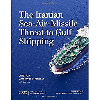 The Iranian Sea-Air-Missile Threat to Gulf Shipping (CSIS Reports)