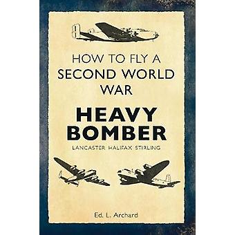 How to Fly a Second World War Heavy Bomber - Lancaster - Halifax - Sti