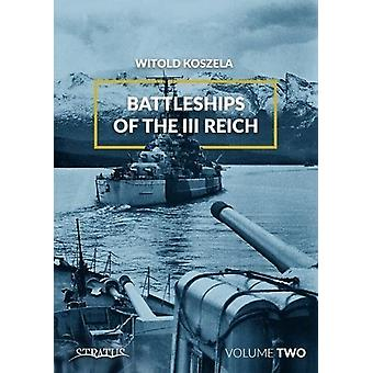 Battleships of the III Reich. Volume 2 by Witold Koszela - 9788365281