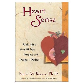 Heart Sense: Unlocking Your Highest Purpose and Deepest Desires