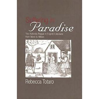 Suffering in Paradise - The Bubonic Plague in English Literary Studies