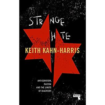 Strange Hate - Antisemitism - Racism and the Limits of Diversity by Ke