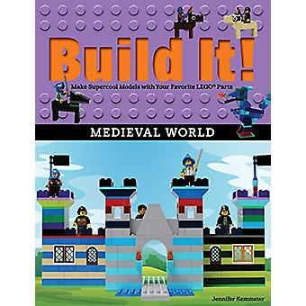 Build It! Medieval World - Make Supercool Models with Your Favorite LE