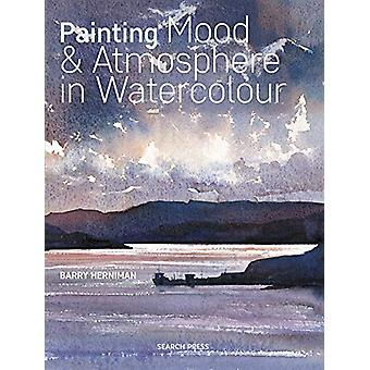 Painting Mood & Atmosphere in Watercolour by Barry Herniman - 978