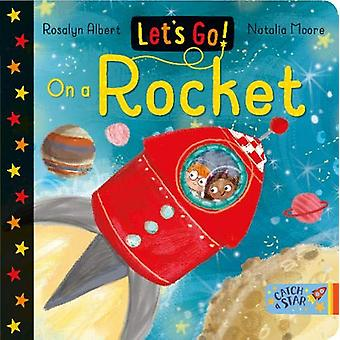 Let's Go! - On a Rocket by Rosalyn Albert - 9781912858224 Book