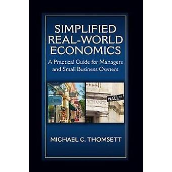 Simplified Real-World Economics - A Practical Guide for Managers and S