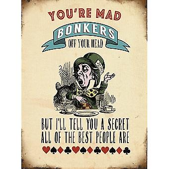 You`re Mad Bonkers Wall Sign