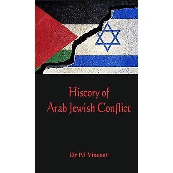 The History of Arab  Jewish Conflict by Vincent & Dr. P J
