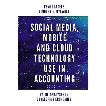 Social Media Mobile and Cloud Technology Use in Accounting  ValueAnalyses in Developing Economies by Femi Oladele & Timothy Gbemiga Oyewole