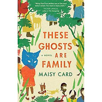 These Ghosts Are Family: A� Novel