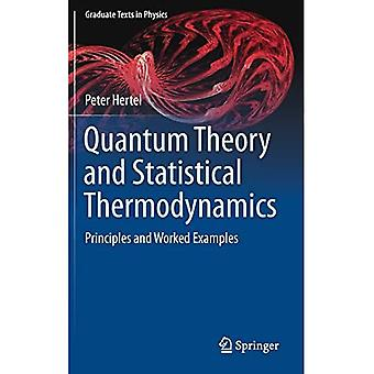 Quantum Theory and Statistical Thermodynamics: Principles and Worked Examples (Graduate Texts in� Physics)