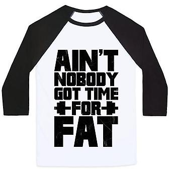 Ain't nobody got time for fat unisex classic baseball tee