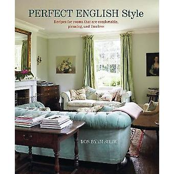 Perfect English Style Creating rooms that are comfortable pleasing and timeless