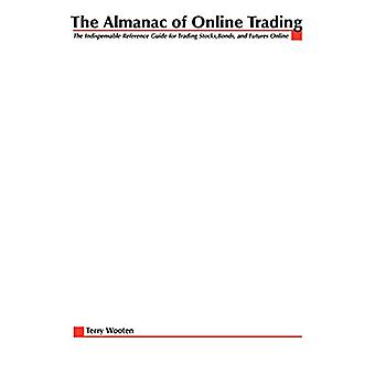 The Almanac of Online Trading - The Indispensable Reference Guide for