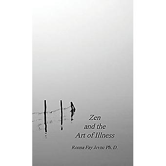 Zen and the Art of Illness by Ph D Ronna Fay Jevne - 9780228817338 Bo