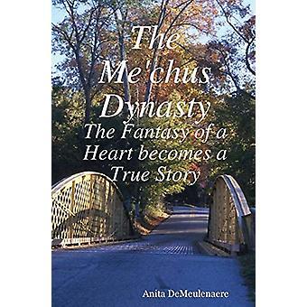 The Me'chus Dynasty by Anita Demeulenaere - 9780615150345 Book