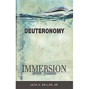 Immersion Bible Studies - Deuteronomy by Jack A. Keller - 978142671633