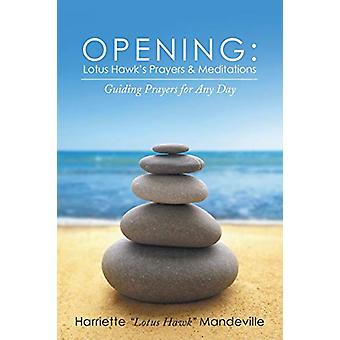 Opening - Lotus Hawk's Prayers & Meditations - Guiding Prayers for