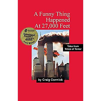 A Funny Thing Happened at 27 -000 Feet by Craig Cormick - 97817402733