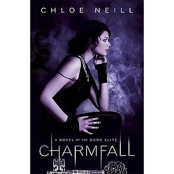 Charmfall - Chloe Neillin romaani pimeästä eliitistä - 9781780620633 B