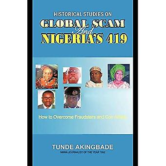 Historical Studies on Global Scam and Nigeria's 419: How To Overcome Fraudsters And Con Artists