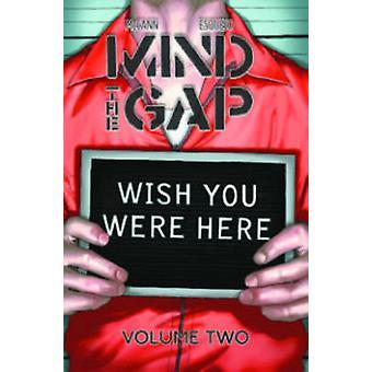 Mind the Gap Volume 2 Wish You Were Here Mind the Gap Tp