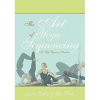 The Art of Yoga Sequencing: A Hip Opening Practice