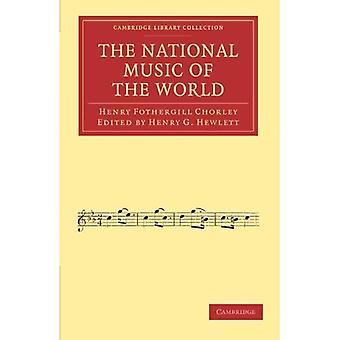 Die Nationalmusik der Welt (Cambridge Library Collection - Musik)