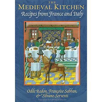 Die mittelalterliche Küche - Rezepte aus Frankreich und Italien (2.) von Odile Re