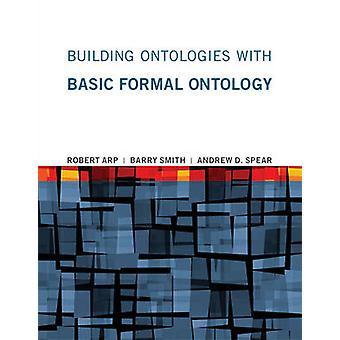 Gebäude-Ontologien mit grundlegenden formalen Ontologie von Robert Arp - Barry