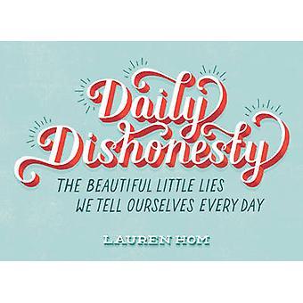 خيانة الأمانة اليومية-أكاذيب صغيرة جميلة نقول لأنفسنا كل د