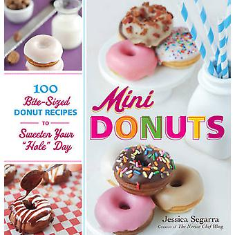 Mini Donuts - 100 Bite-Sized Donut Recipes to Sweeten Your  -Hole - Day