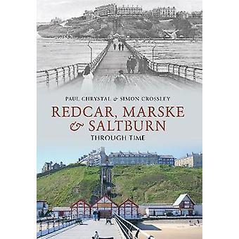 Redcar - Marske & Saltburn Through Time by Paul Chrystal - Simon Cros