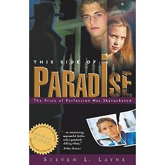 This Side of Paradise by Steven Layne - 9781589802544 Book