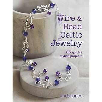 Tråd och pärlor keltiska smycken - 35 snabb & eleganta projekt av Linda Jo