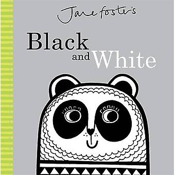 Jane Foster's - Black and White by Jane Foster - Jane Foster - 978178