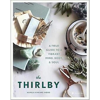 Thirlby - en Fälthandbok till ett levande sinne - kropp- och själ av Alm
