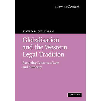 Globalisation and the Western Legal Tradition - Recurring Patterns of
