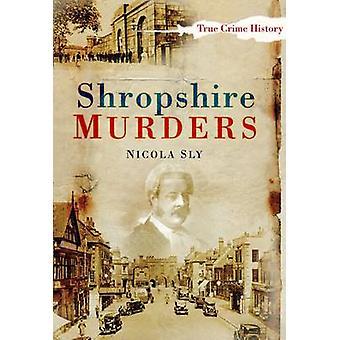 Shropshire assassinatos por Nicola manhoso - 9780752448978 livro