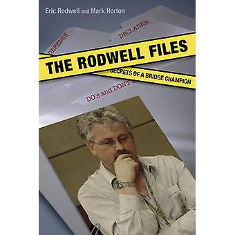The Rodwell Files - The Secrets of a World Bridge Champion by Eric Rod