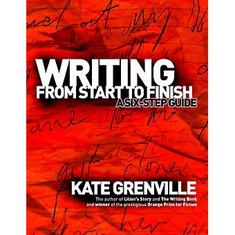 Writing from Start to Finish - A Six-step Guide by Kate Grenville - 97