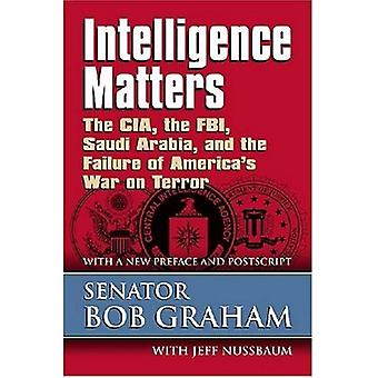 Intelligentie Matters: De CIA, FBI, Saoedi-Arabië en het falen van Amerika's War on Terror
